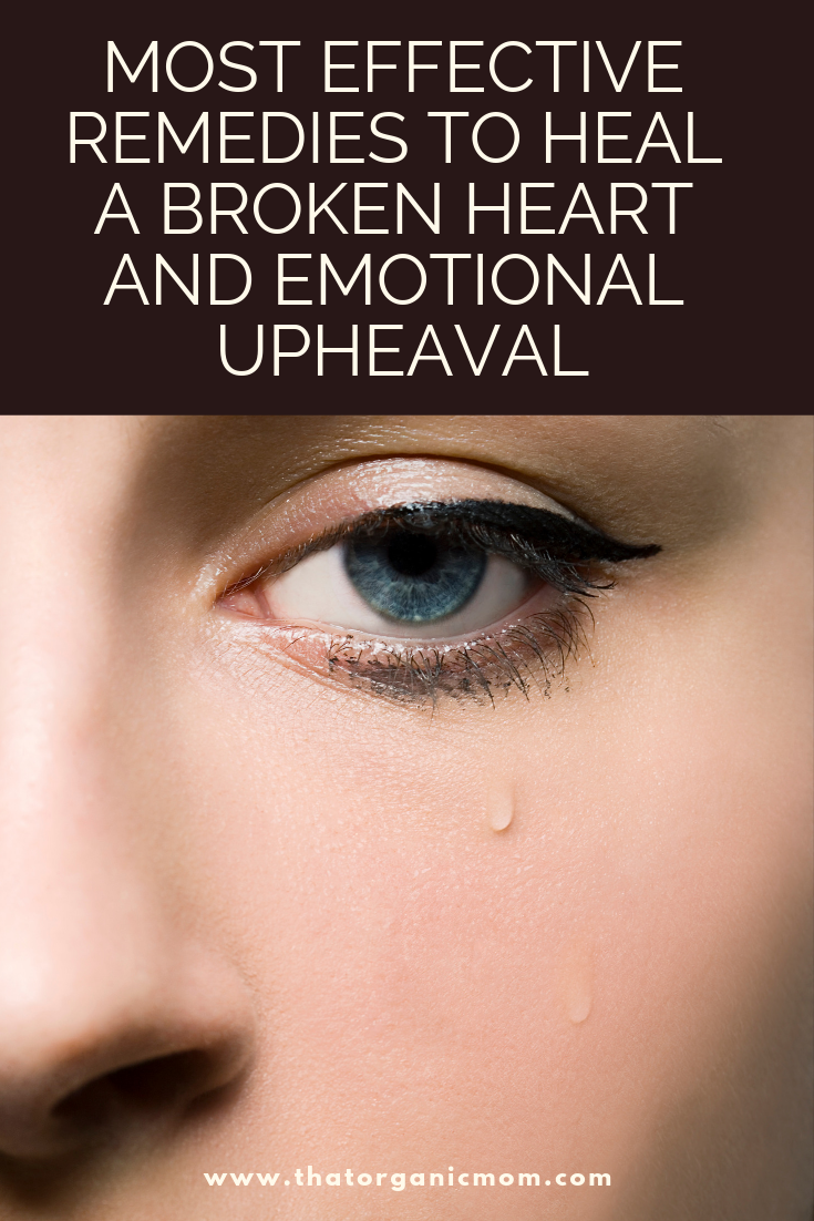 Most effective remedies to heal a broken heart and emotional upheaval