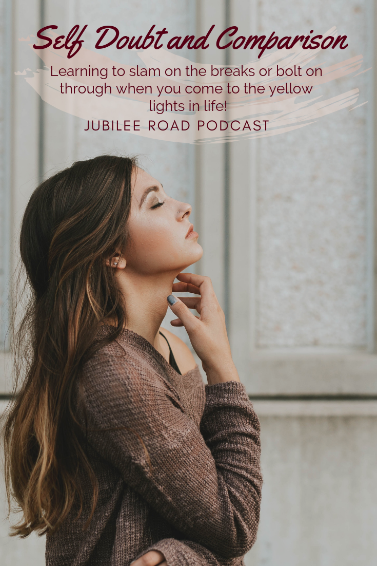 Self Doubt and Comparison - The Yellow Light on Jubilee Road Podcast!