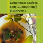Lemongrass Seafood Soup with Bunashimeji Mushrooms 5