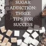 Beating Sugar Addiction: 3 Scientifically Proven Cornerstones of Success 2