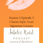 Finding your signature groove - Episode 5 Season 5 Jubilee Road Podcast 4