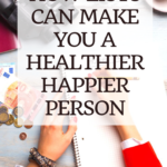 How Lists Can Make You a Healthier, Happier Person 7