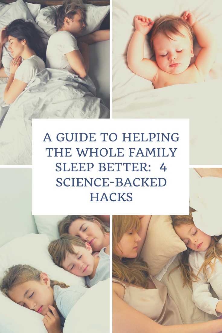A Guide to Helping the Whole Family Sleep Better:  4 Science-Backed Hacks 2
