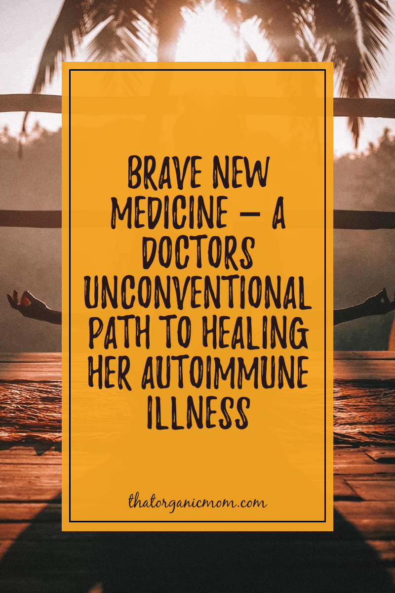 Brave New Medicine - A Doctors Unconventional Path to Healing her Autoimmune Illness with Cynthia Li, MD 4