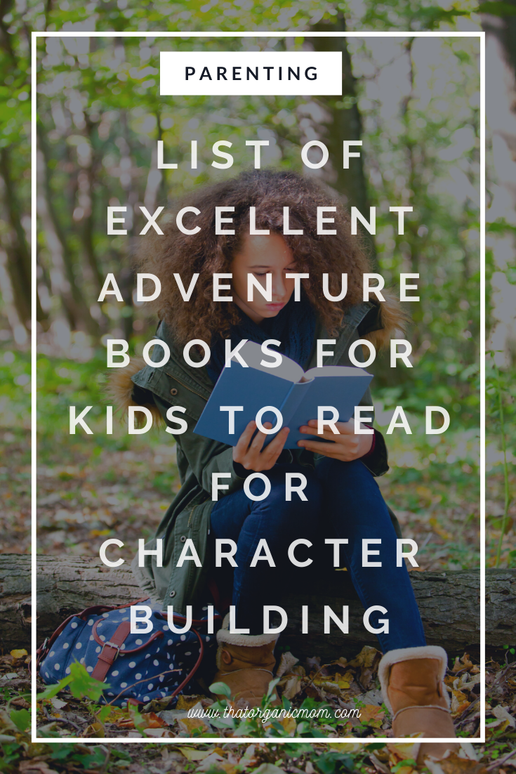 Excellent Adventure Books for Kids to Read for Character Building 3