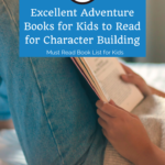 List of Excellent Adventure Books for Kids to Read for Character Building