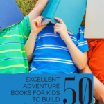 List of Excellent Adventure Books for Kids to Read for Character Building 2