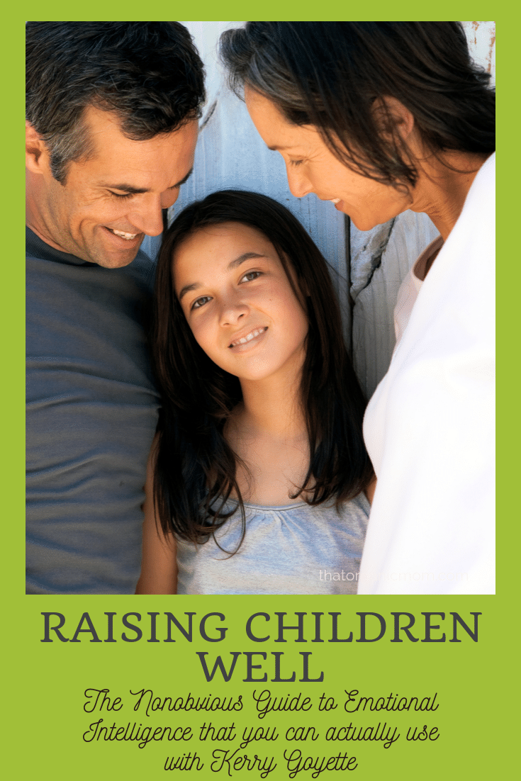 Raising Children Well: The Non-Obvious Guide to Emotional Intelligence 1