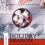 How to Enjoy the Holidays Without Wrecking Your Health 7