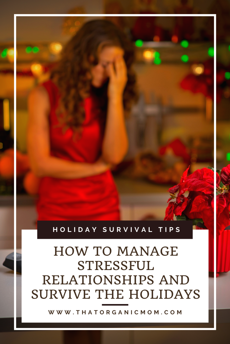 How to Manage Stressful Relationships and Survive the Holidays 1
