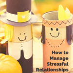 How to Manage Stressful Relationships and Survive the Holidays 2
