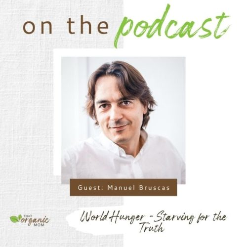 World Hunger - Starving for the Truth with Manuel Bruscas 5