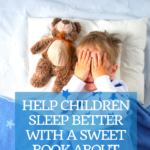 Help Children Sleep Better with a Sweet Book About Mindfulness 7