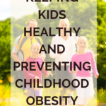 Keeping Kids Healthy and Preventing Childhood Obesity 3