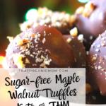 Sugar-Free Maple Walnut Truffles 9
