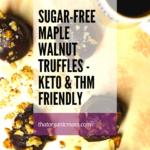 Sugar-Free Maple Walnut Truffles 10