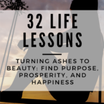 Turning Ashes to Beauty: Life Lessons to Help Find Purpose, Prosperity, and Happiness 2