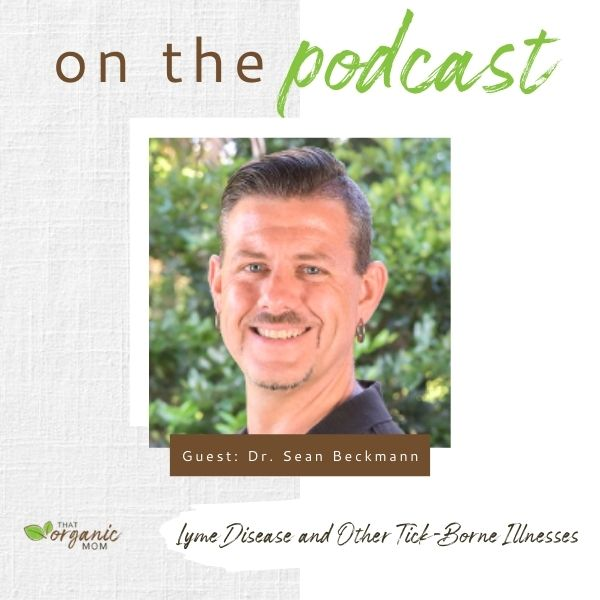 Lyme Disease and Other Tick Borne Illnesses with Dr. Sean Beckmann