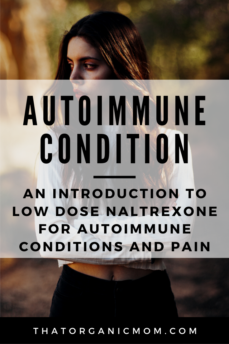 An Introduction to Low Dose Naltrexone for Autoimmune ...