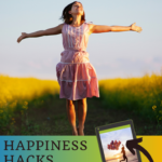 Happiness Hacks from Top Experts Plus Cheat Sheet 3