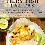 Low-Carb Blackened Fiery Fish Fajitas 4