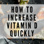How to Increase Vitamin D Levels Quickly 6