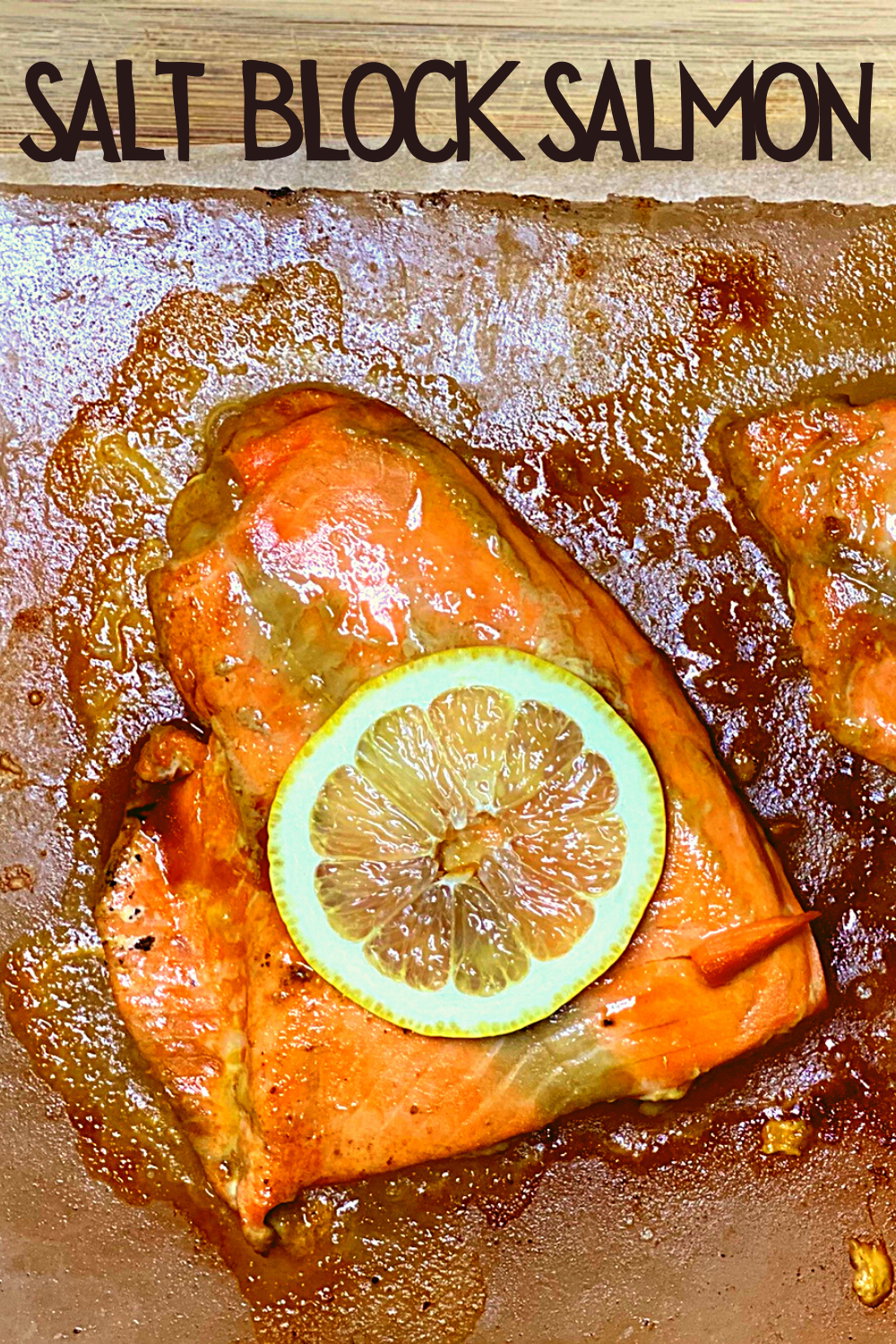 Using a Himalayan Salt Block to Cook Salmon (with recipe) 2