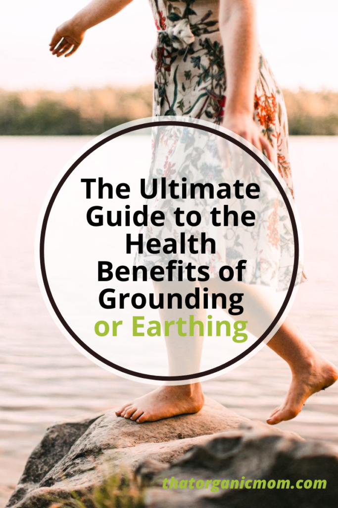 Ultimate Guide to the Health Benefits of Grounding 21