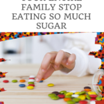 How to Help Your Kids Stop Eating So Much Sugar 9