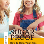 How to Help Your Kids Stop Eating So Much Sugar 11