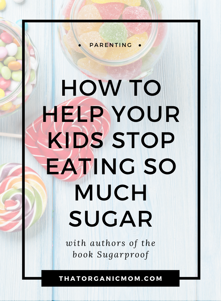 How to Help Your Kids Stop Eating So Much Sugar 7