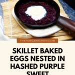 Skillet Baked Eggs Nested in Hashed Purple Sweet Potatoes 1