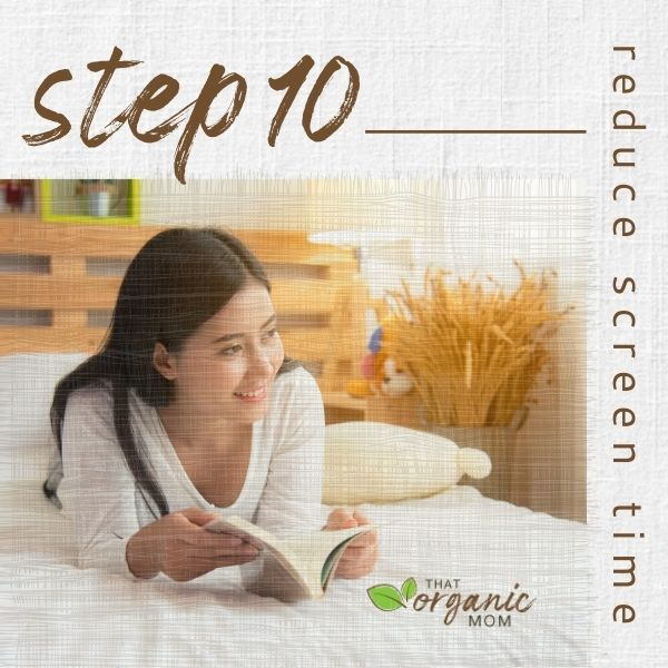 Step 10 - Reduce Screen Time