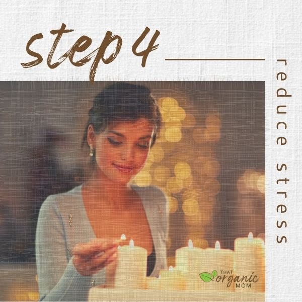 Step 4 - Reduce Stress