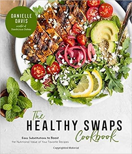 "Danielle Davis ""The Healthy Swaps Cookbook"" Review"